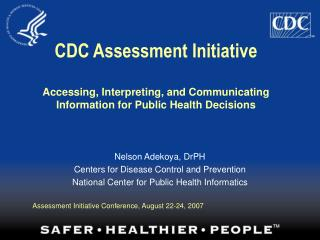 CDC Assessment Initiative Accessing, Interpreting, and Communicating Information for Public Health Decisions