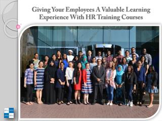 Giving Your Employees A Valuable Learning Experience With HR Training Courses