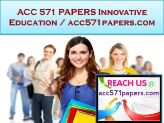 ACC 571 PAPERS Innovative Education / acc571papers.com