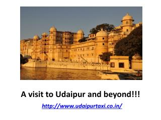 A visit to Udaipur and beyond!!!