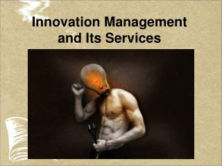 Innovation Management and its Services