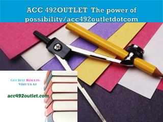 ACC 492OUTLET  The power of possibility/acc492outletdotcom