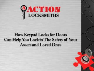 How keypad locks For Doors Can Help You Lock in the Safety of Your Assets and Loved Ones