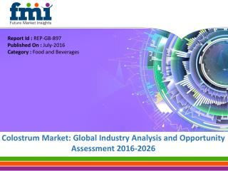 Colostrum Market Revenue is expected to reach US$ 1943.5 Mn Over 2016-2026
