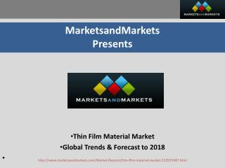 Thin Film Material Market -  Global Trends & Forecast to 2018