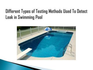 Different Types of Testing Methods Used to Detect Leak in Swimming Pool
