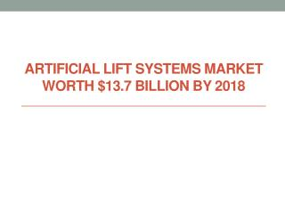 Artificial Lift Systems Market worth $13.7 Billion by 2018