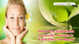 Herbal Acne Supplements To Cure Skin Problems In A Side-Effect Free Manner