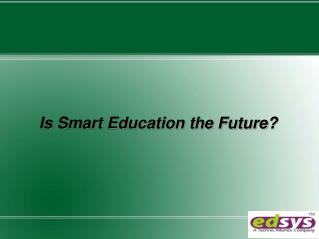 Is Smart education the future !