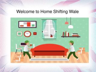 Home Shifting Wale | Home Shifting Wale | Home Shifting Wale