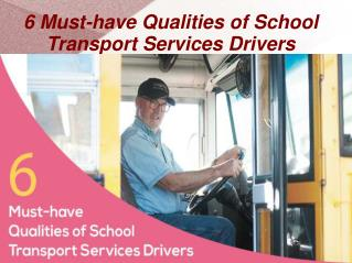 Must have Qualities of School Bus Transport Services Drivers