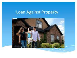 Benefits Of Loan Against Property