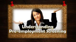 Understanding Pre-employment Screening