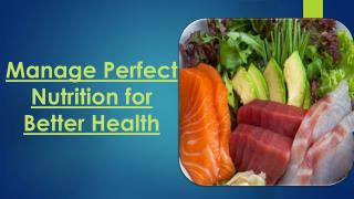 Manage Perfect Nutrition for Better Health