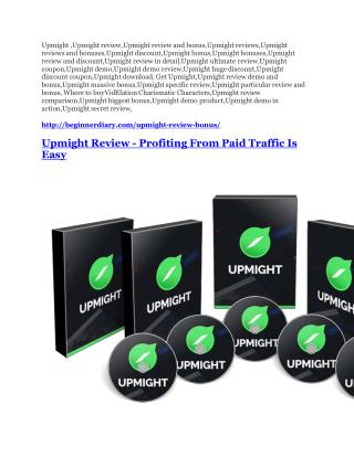 Upmight review-(SHOCKED) $21700 bonuses