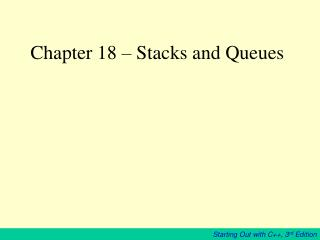 Chapter 18 – Stacks and Queues