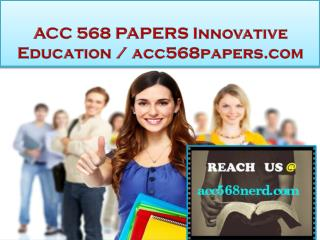 ACC 568 PAPERS Innovative Education / acc568papers.com