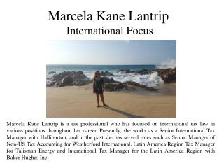 Marcela Kane Lantrip - International Focus
