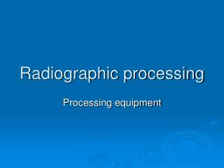 Radiographic processing