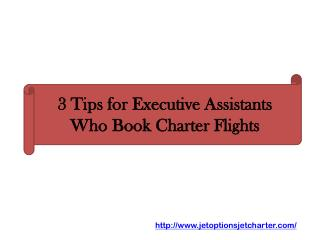 3 Tips for Executive Assistants Who Book Charter Flights
