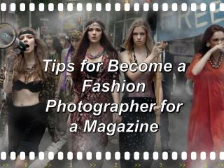 Tips for Become a Fashion Photographer for a Magazine