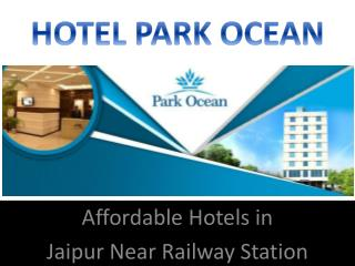 Affordable Hotels in Jaipur Near Railway Station