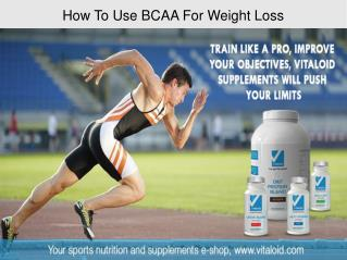 How To Use BCAA For Weight Loss