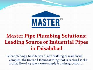 Master Pipe Plumbing Solutions: Leading Source of Industrial Pipes in Faisalabad