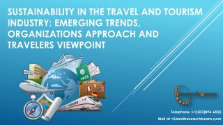 Sustainability in the Travel and Tourism Industry: Emerging Trends, Organizations Approach and Travelers Viewpoint
