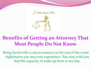 Benefits of Getting an Attorney That Most People Do Not Know