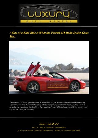 A One of a Kind Ride is What the Ferrari 458 Italia Spider Gives You!