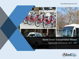 Smart Transportation Industry Trends and  Market Forecasts -2022