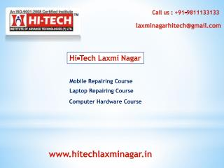 Mobile Repairing Course & Training institute in Laxmi Nagar