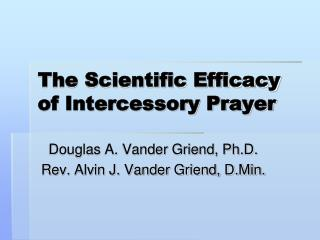 The Scientific Efficacy of Intercessory Prayer
