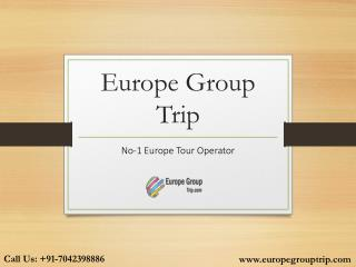 Europegrouptrip- Group Tours, Honeymoon Tours, Luxury Tour, Holiday packages, Corporate & MICE Tours
