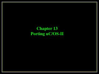 Chapter 13 Porting uC/OS-II