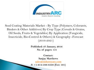 Seed Coating Materials Market: growing at a CAGR of 7.5% from 2016 to 2021 - IndustryARC