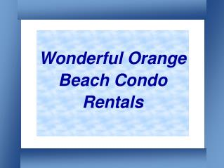 Beautiful Orange Beach Condo Rentals in Alabama