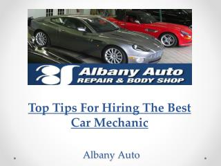 Top Tips For Hiring The Best Car Mechanic