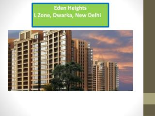 Eden Heights L Zone Property Dwarka