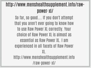 http://www.menshealthsupplement.info/raw-power-xl/