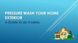 A Guide for Pressure Wash Your Home Exterior