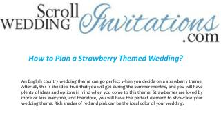 How to Plan a Strawberry Themed Wedding