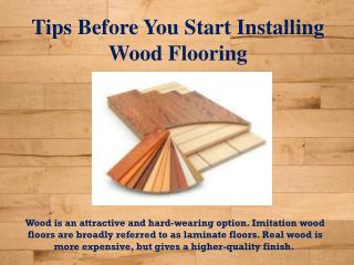 Tips Before You Start Installing Wood Flooring