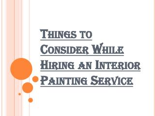 Consider Following Things Before Hiring an Interior Painting Service
