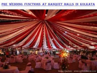 Pre wedding functions at banquet halls in Kolkata