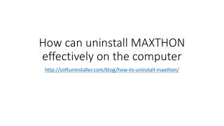 How can uninstall maxthon effectively on the computer
