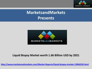 Liquid Biopsy Market Projected to Reach 1.66 Billion USD by 2021