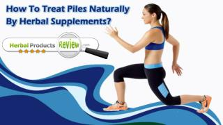 How To Treat Piles, Hemorrhoids Naturally By Herbal Supplements?