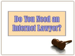 Do You Need an Internet Lawyer?
